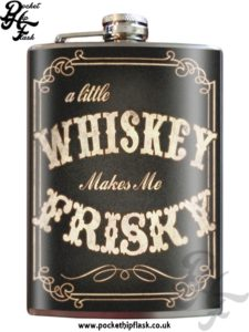 Black, A Little Whiskey makes me Friskey 8oz Stainless Steel Hip Flask
