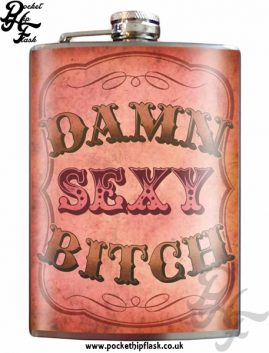 Damn Sexy Bitch 8oz Stainless Steel Hip Flask