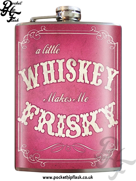Pink, A Little Whiskey makes me Frisky 8oz Stainless Steel Hip Flask