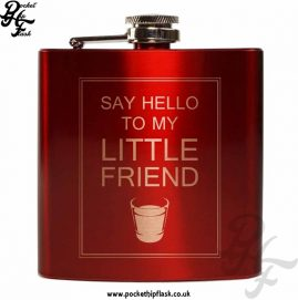 Say Hello to my Little Friend Red 6oz Stainless Steel Hip Flask