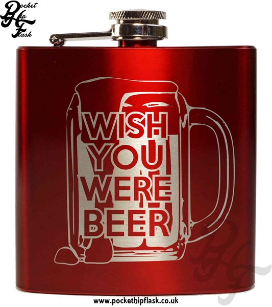 Wish You Were Beer Red 6oz Hip Flask