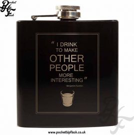 I Drink to Make Other People More Interesting Black 6oz Stainless Steel Hip Flask