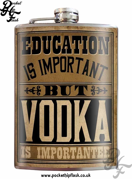 Eductaion is Important but Vodka is Importanter 8oz Stainless Steel Hip Flask