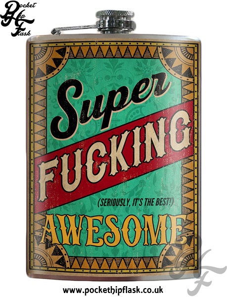 Super Fucking Awesome 8oz Stainless Steel Hip Flask
